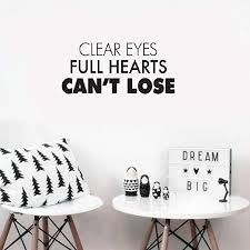 Amazon Com Oniuv Wall Sticker Quote Wall Decal Funny Wallpaper Removable Vinyl Clear Eyes Full Hearts Can T Lose Home Kitchen