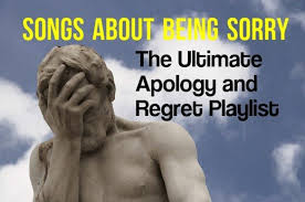 56 songs about regrets apologies and