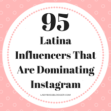 95 latina influencers that are