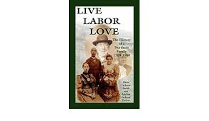 LIVE LABOR LOVE: The History of a Northern Family1700-1900: Smith ...