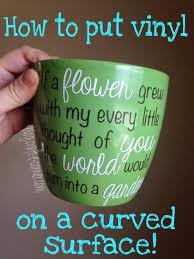 Applying Vinyl To A Curved Surface Garden Flower Pot For Mother S Da Craft E Corner