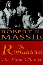 Nonfiction Book Review: The Romanovs:: The Final Chapter by Robert K. Massie,  Author Random House (NY) $25 (16p) ISBN 978-0-394-58048-7