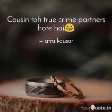 cousin toh true crime par quotes writings by afra kausar