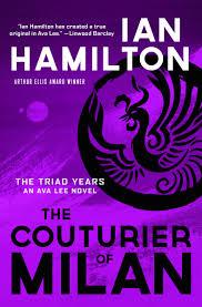 Amazon | The Couturier of Milan: The Triad Years: An Ava Lee Novel (The  Triad Years (3)) | Hamilton, Ian | Women Sleuths