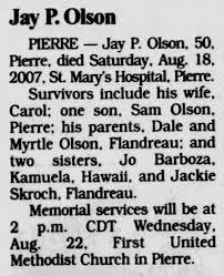 Rapid City Journal (Rapid City, SD)--21 Aug 2007--pg13--Jay P Olson--DEATH  - Newspapers.com