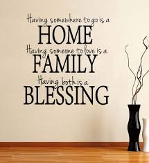 Amazon Com Family Wall Decal Having Somewhere To Go Is A Home Having Someone To Love Is A Family Having Both Is A Blessing Quotes Wall Decal Removable Vinyl Wall Stickers Home Kitchen