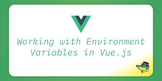environment variables in vue js