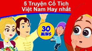 5 Truyện Cổ Tích Việt Nam Hay nhất - biên soạn