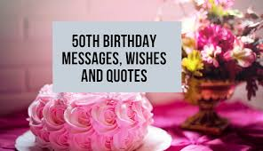 Best 50th Birthday Messages Wishes And Quotes For A Spouse Family Or Friends