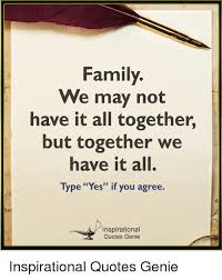 family we not have it all together but together we have it all