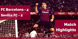 FC Barcelona - 4 : Sevilla - 2 | Full Match Highlights - FC ...