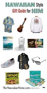 hawaiian style gifts for him the