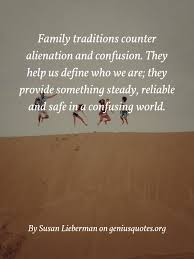 family traditions counter alienation and confusion geniusquotes