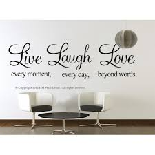 Hm Wall Decal Live Every Moment Laugh Every Day Love Beyond Words Wall Decal Reviews Temple Webster