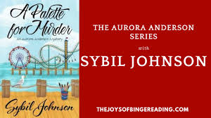 The Joys Of Binge Reading - Sybil Johnson - Art & Murder Get Cosy