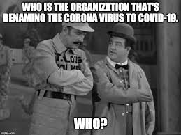 WHO is renaming the corona virus to covid-19 to avoid confusion ...