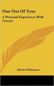 Amazon.co.jp: One Out of Four: A Personal Experience with Cancer:  Williamson, Myrtle: 洋書