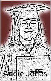 Amazon.com: Senior Year: Book Bound eBook: Jones, Addie: Kindle Store