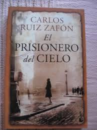 El Prisionero Del Cielo - Carlos Ruiz Zafon - $ 660,00 en Mercado ...