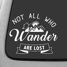 Amazon Com Jb Print Not All Who Wander Are Lost Vinyl Decal Sticker Car Waterproof Car Decal Bumper Sticker 5 Kitchen Dining