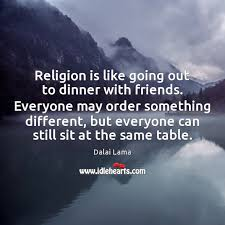 religion is like going out to dinner friends everyone order