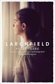 Larchfield: Polly Clark: 9781786481924: Amazon.com: Books