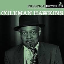 Coleman Hawkins: Prestige Profiles: Coleman Hawkins - Music Streaming -  Listen on Deezer
