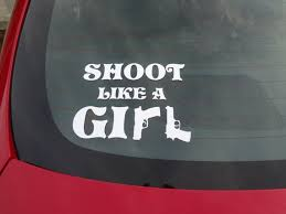 Car Decal Gun Shoot Like A Girl Hunting Scope Girls Hunt To Etsy