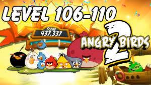 Angry Birds 2 - Walkthrough Level 106 - 110