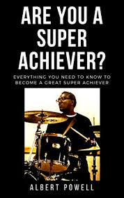 Are You A Super Achiever?: Learn Everything You Need To Know To Become A  Great Super Achiever - Kindle edition by Powell, Albert. Self-Help Kindle  eBooks @ Amazon.com.