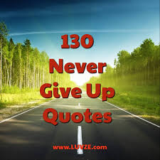 never give up quotes and never quit sayings