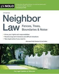 Amazon Com Neighbor Law Fences Trees Boundaries Noise 9781413323412 Doskow Attorney Emily Guillen Attorney Lina Books