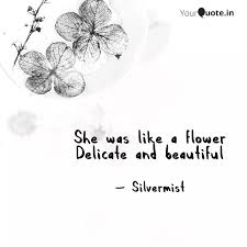 she was like a flower del quotes writings by shibanwita pal
