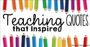 teaching quotes to inspire clever classroom blog