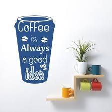 Wall Quote Decals Coffee Is Always A Good Idea Decal Bean Cup Mug Vinyl Sticker Ideas For Kitchen Vinyl Wall Decals Wall Quotes Vinyl Decals