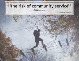 The risk of community service