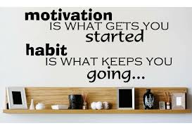Design With Vinyl Motivation Is What Gets You Started Habit Is What Keeps You Going Wall Decal Reviews Wayfair