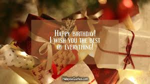 happy birthday i wish you the best of everything hoopoequotes