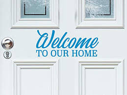 Amazon Com Story Of Home Llc Welcome To Our Home Door Decal Welcome Wall Decal Welcome Door Decal Vinyl Wall Decal Vinyl Door Decal Home Kitchen
