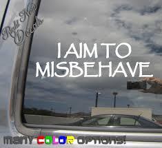 I Aim To Misbehave Firefly Serenity Auto Window Vinyl Decal Sticker 06014 Wish