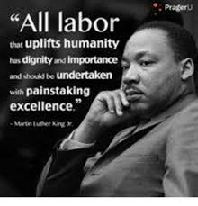 All Labor That Uplifts Humanity Has Dignity and Importance ...