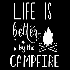 Life Is Better Around The Campfire Car Or Truck Window Laptop Decal Sticker Rainbowlands Lk