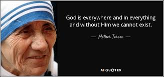 mother teresa quote god is everywhere and in everything and