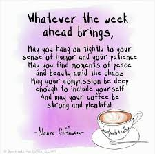 whatever the week ahead brings inspirational quotes coffee