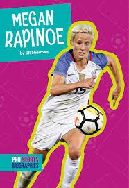 Megan Rapinoe: Sherman, Jill: 9781681524504: Books - Amazon.ca