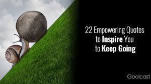 empowering quotes to inspire you to keep going