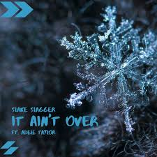 It Ain't Over (feat. Adele Taylor) - Single by Slake Slagger on ...