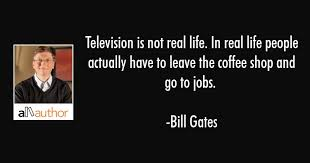 television is not real life in real life quote