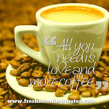 beautiful good morning coffee quotes allquotesideas