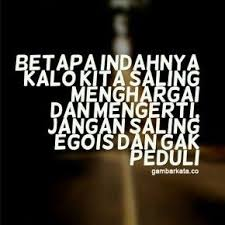 gambar kata kata untuk orang egois kata kata mutiara kata kata